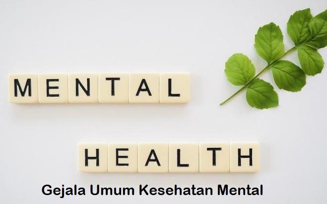 Gejala Umum Kesehatan Mental Yang Harus Kamu Tahu
