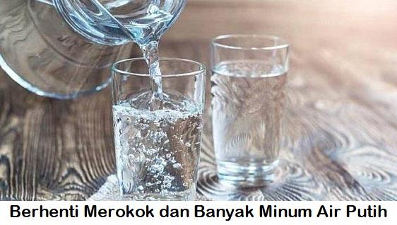 Berhenti Merokok dan Banyak Minum Air Putih