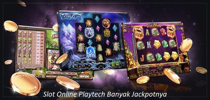 Slot Online Playtech Banyak Jackpotnya
